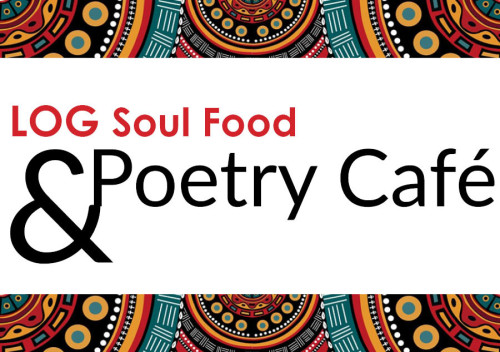 LOG Soul Food & Poetry Cafe @ Lamb of God Church